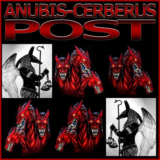 ANUBIS-SERBERUS POST2