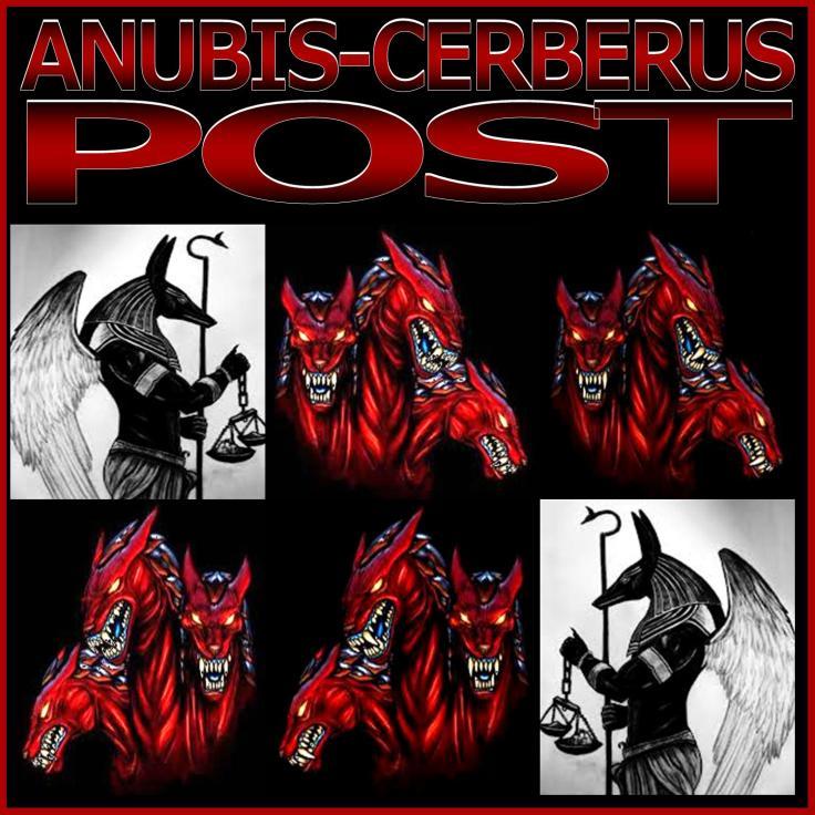 ANUBIS-SERBERUS POST2
