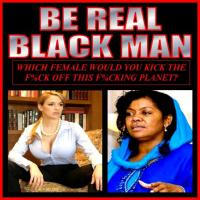 UGLY BLACK VOODOO BITCHES IN THE NATION OF ISLAM WILL NEVER COMPETE WITH GENETICALLY SUPERIOR SUPERSTAR FEMALES/GOD'S DIME PIECES. SEPARATION OR DIE... YEAH RIGHT!