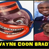 "WAYNE COON-JANGLES BRADY TAKES A SHOT AT BEING A SO-CALLED ""BLACK ALPHA MALE""... OH REALLY!"