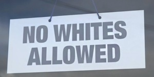 NO WHITES ALLOWED