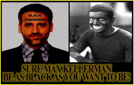 MAX KELLERMAN IN BLACK FACE