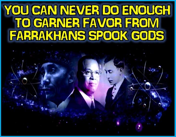 FARRAKHANS SPOOK gods