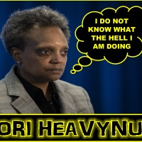 MAYOR LORI HEAVYNUB HAS FAILED LAW ABIDING CITIZENS OF CHICAGO...